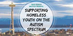 Supporting Youth on the Autism Spectrum @ University District Public Library | Seattle | Washington | United States